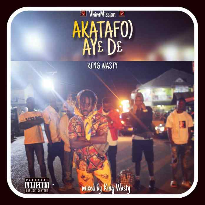 DOWNLOAD/Listen: King Wasty - Akatafuo Aye De (Prod. By King Wasty)