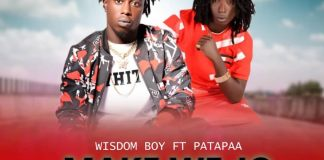 DOWNLOAD/Listen: Wisdomboy - Make We Jo Ft. Patapaa (Prod. By KP Beatz)