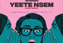 DOWNLOAD/Listen: Amerado – Yeete Nsem (Street Version)