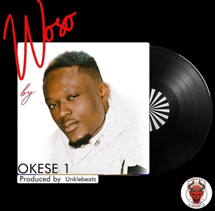 DOWNLOAD MP3: Okese1 – Woso (Prod. By Unkle Beatz)