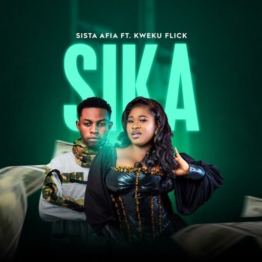 DOWNLOAD MP3: Sista Afia – Sika ft. Kweku Flick