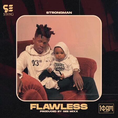 DOWNLOAD MP3: Strongman - Flawless (Prod. By Gee Mixx)