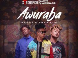 DOWNLOAD MP3: Strongman – Awuraba Ft. Fameye & Quamina MP (Prod. By Tubhanimuzik)