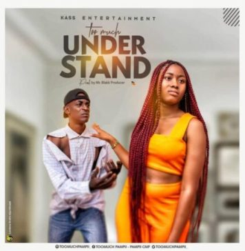 DOWNLOAD MP3: Too Much – Understand (Prod. By Mr. Blakk Producer)