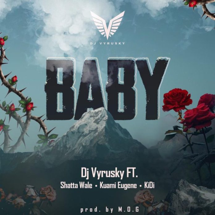 DOWNLOAD MP3: DJ Vyrusky – Baby ft. Shatta Wale x Kuami Eugene x Kidi