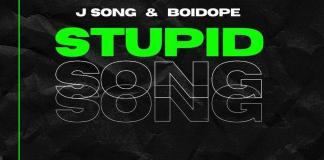 DOWNLOAD MP3: J Song Ft. BoiDope - Stupid Song (Prod. By J Song)