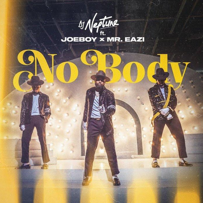 DOWNLOAD MP3: DJ Neptune Ft. Joeboy & Mr Eazi – Nobody