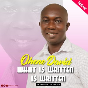 DOWNLOAD MP3: Ohene David - What Is Written Is Written (Prod. By Quick Action)