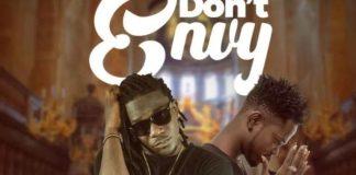 DOWNLOAD MP3: Zack Gh – Don't Envy Ft Fameye (Prod. by Apya)