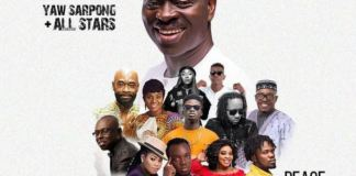 DOWNLOAD MP3: Yaw Sarpong – Peace Song Ft Kuami Eugene, Fameye, Akwaboah, Joyce Blessings, Wutah Afriyie, Eno Barony, Kofi Sarpong, Pat Thomas, Lord Morgan & Dr Pounds