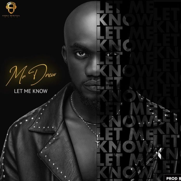 DOWNLOAD MP3: Mr Drew – Let Me Know (Prod. by MOG)