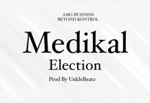 DOWNLOAD MP3 : Medikal – Election (Prod By UnkleBeatz)