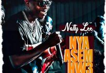 DOWNLOAD MP3: Natty Lee – Nya Asem Hw3 (Prod. by BodyBeatz)