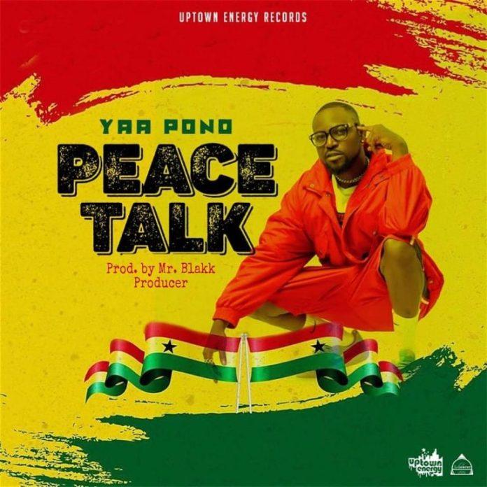Yaa Pono – Peace Talk (Prod by Mr Blakk Producer)