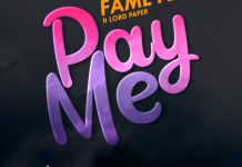 Fameye – Pay Me ft. Lord Paper (Prod by Danny Beatz)