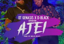 D-Black ft O.T. Genasis x DopeNation – Ajei (Prod. by WillisBeatz)