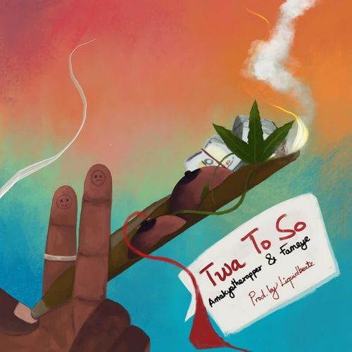 AmakyeTheRapper – Twa To So Ft Fameye (Prod. by Liquid Beatz)