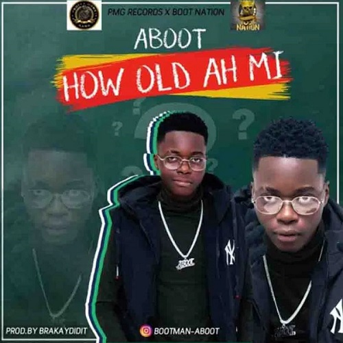Aboot – How Old Ah Mi (Prod By BraKayDidIt)