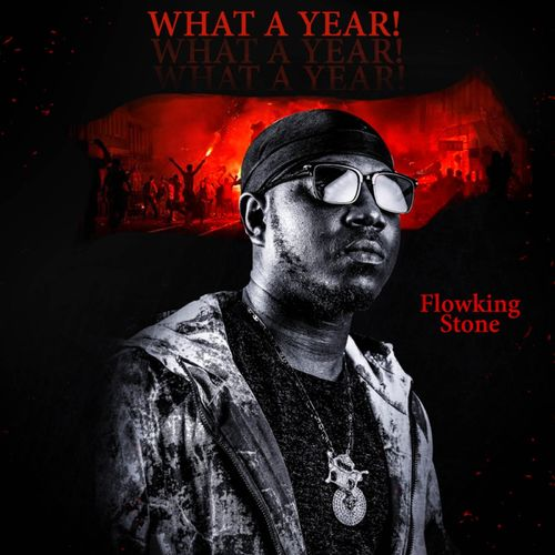 DOWNLOAD MP3: Flowking Stone – What A Year (Prod. by Ivan Beatz)