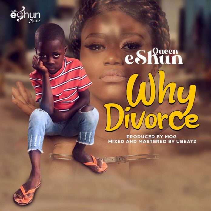 Queen eShun – Why Divorce (Prod. by MOG)