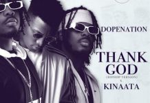 DopeNation – Thank God (Hip-Hop Version) ft. Kofi Kinaata