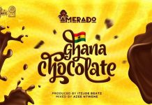 Amerado – Ghana Chocolate (Prod. by IzJoe Beatz)