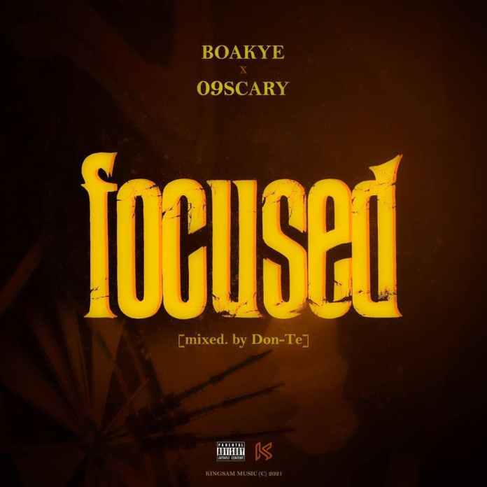 Boakye Ft. 09Scary - Focused (Mixed. By Don Te)
