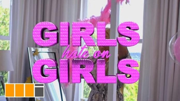 Fantana – Girls Hate On Girls (Official Video)