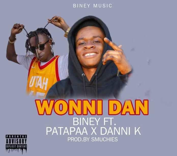 Biney - Wonni Dan Ft. Patapaa X Danni K (Prod. by Smuchies)