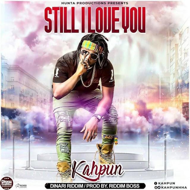 Kahpun – Still I Love You (Prod. By Riddim Boss)