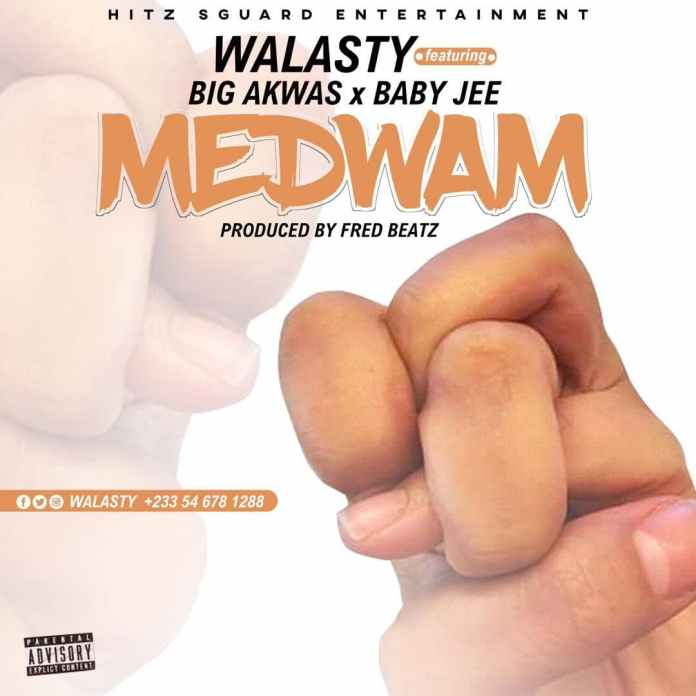 Walasty - Medwam Ft. Big Akwas X Baby Jee (Prod. By Fred Beatz)