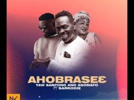 Yaw Sarpong – Ahobrase3 ft. Sarkodie & Asomafo