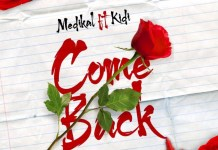 Medikal – Come Back ft. Kidi (Prod By MOG)
