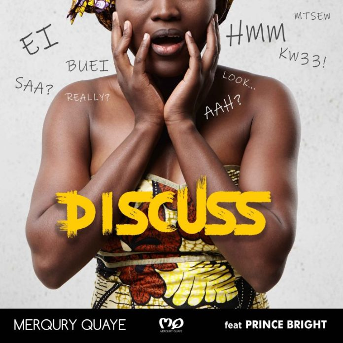 Merqury Quaye – Discuss Ft. Prince Bright