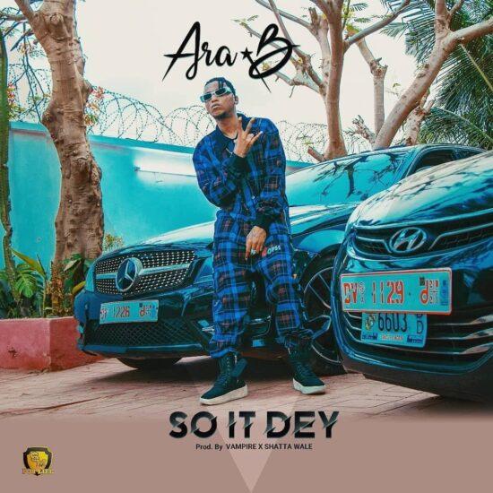 Ara-B - So It Dey (Prod. by Beatz Vampire)