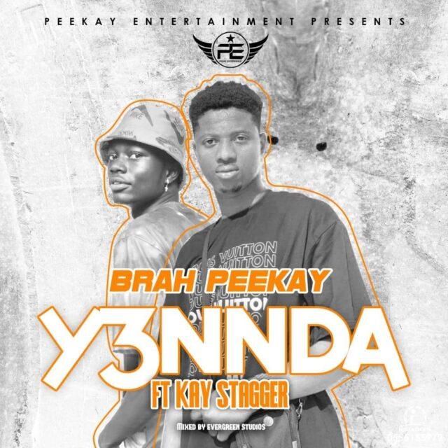 Brah Peekay - Yennda Ft Kay Stagger (Mixed By Evergreen Studios)