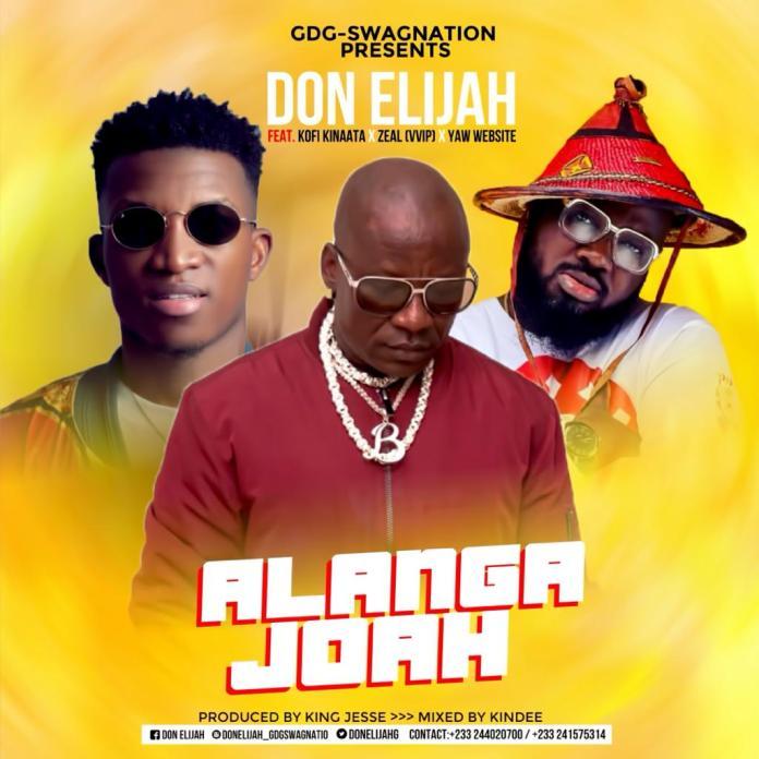 Don Elijah – Alanga Joah Ft. Kofi Kinaata & Zeal (VVIP)
