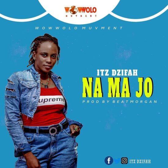 Itz Dzifah - Na Ma Jo (Prod. By Beat Morgan)