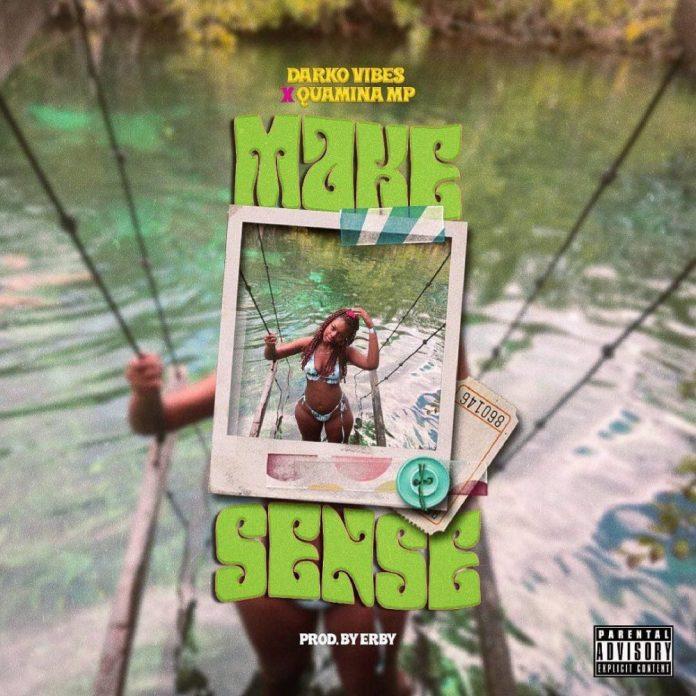 Darkovibes – Make Sense ft. Quamina Mp (Prod. By Erby)