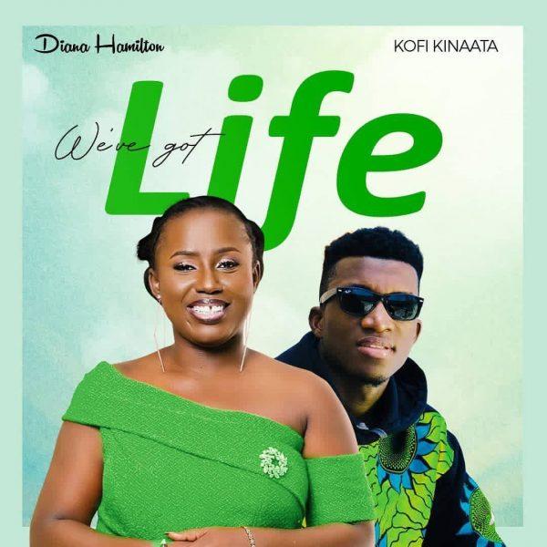 Diana Hamiton - We've Got Life Ft Kofi Kinaata