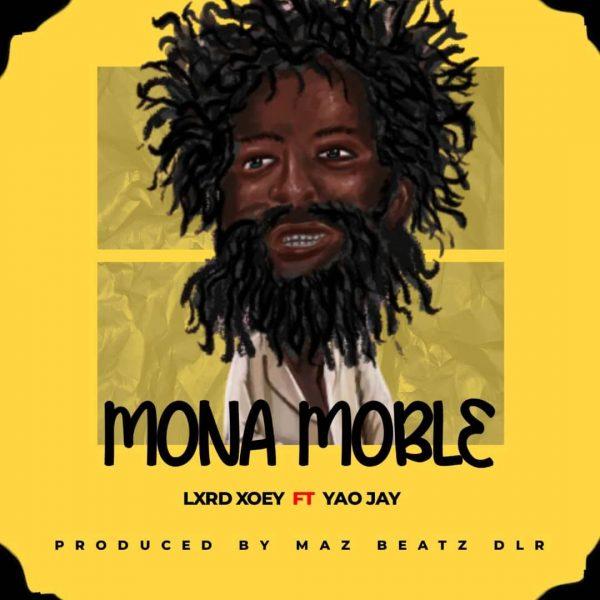 Lxrd Xoey - Mona Mobl3 ft Yao Jay