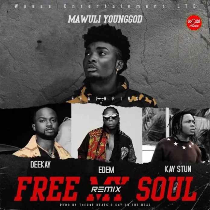 Mawuli Younggod - Free My Soul Remix ft Edem x Kay Stun x Deekay
