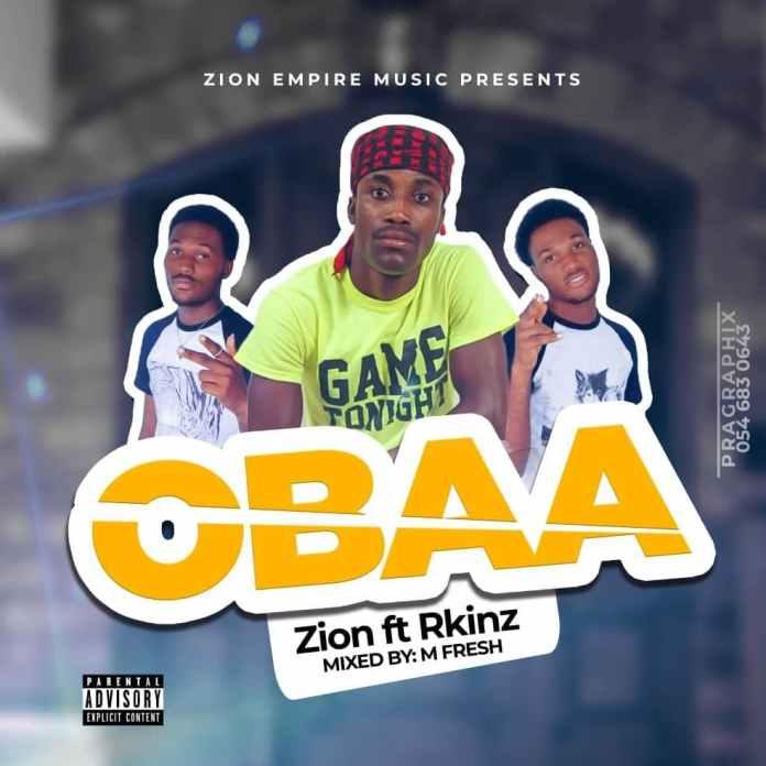 Zion Ft RKinz - Obaa (Mixed by M Fresh Beatz)