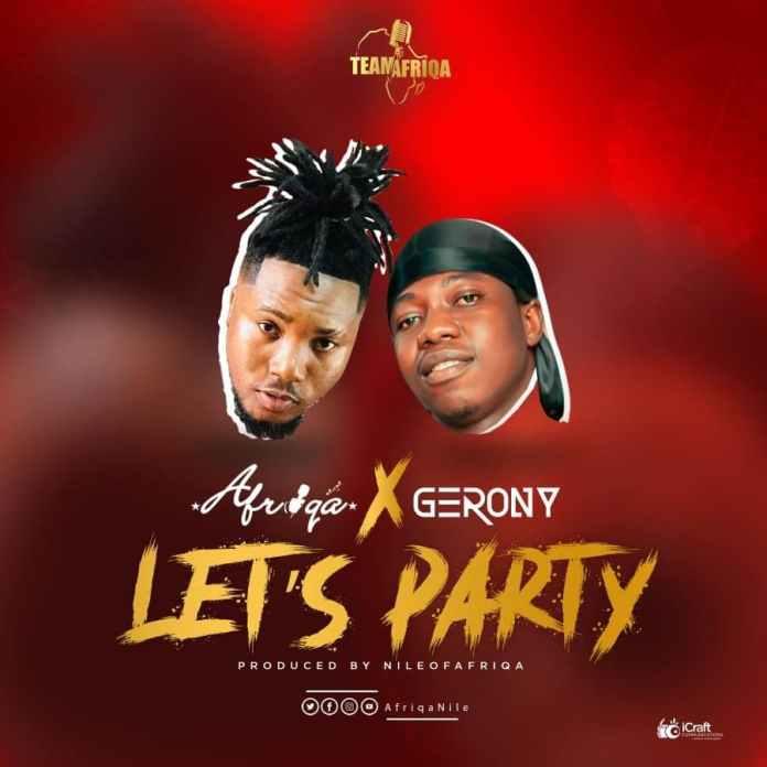 Afriqa - Lets Party Ft Gerony (Prod By NileOfAfriqa)