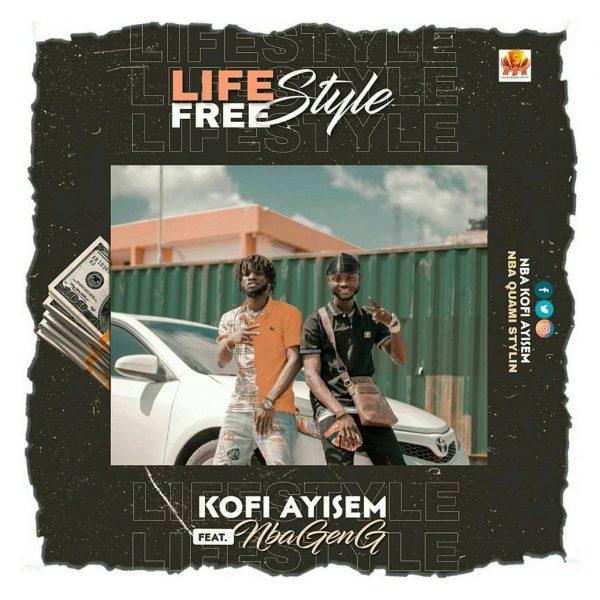 Kofi Ayisem - Lifestyle Freestyle ft NBA Geng (Mixed By Otiti)
