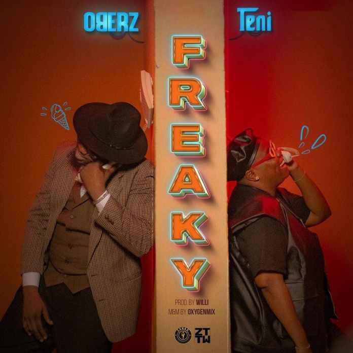 Oberz - Freaky ft. Teni (Prod. by Willi)