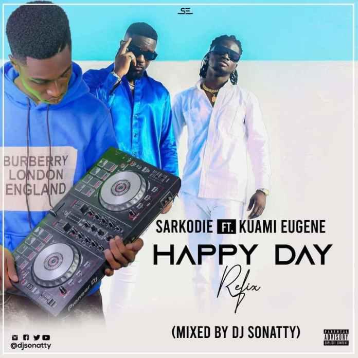 Sarkodie Ft Kuami Eugene - Happy Day Refix (Mixed By DJ Sonatty)