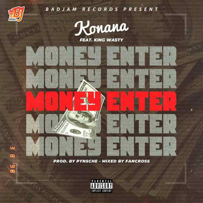 Konana Ft. King Wasty - Money Enter (Prod. By Pynsche & Mixed By Fancross)