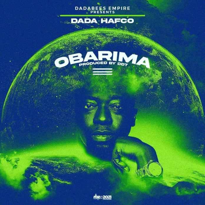 Dada Hafco – Obarima (Prod by DDT)