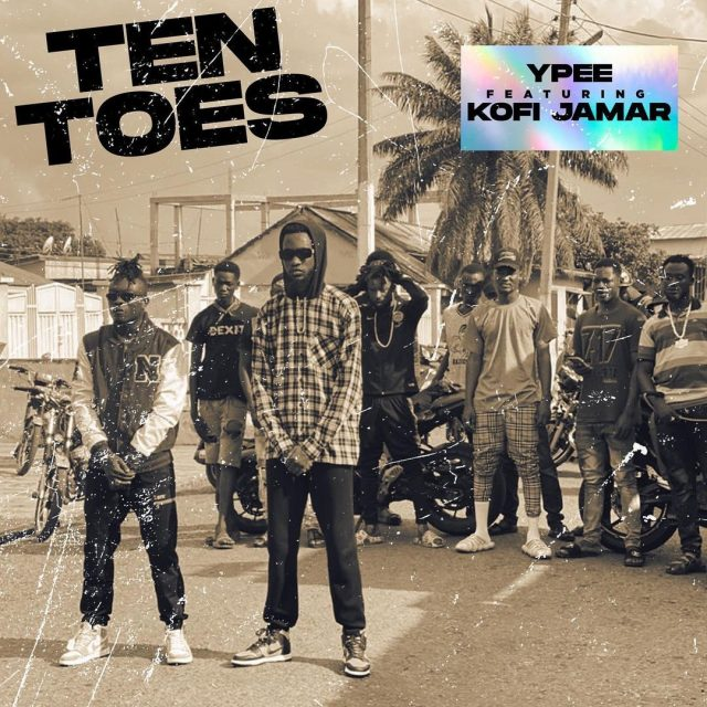 YPee – Ten Toes Ft Kofi Jamar (Prod By SickBeatz)